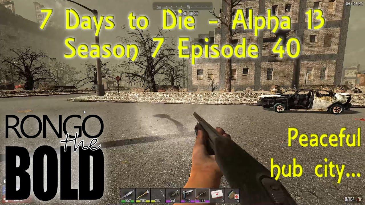 Download 7 Days to Die Alpha 13   Season 7   Episode 40   Peaceful hub