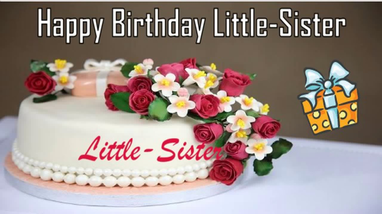 Happy Birthday Little Sister Image Wishes Youtube
