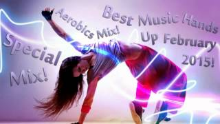 Special Mix! Aerobics Mix! Best Music Hands Up February 2015! DJ Ptaszurek!