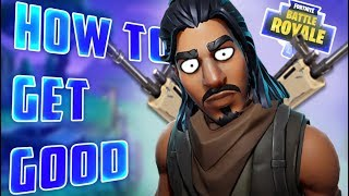 How To Get Good At Fortnite 2018 | TOP 5 PRO TIPS | Fornite Battle Royale | FORTNITE MEMES