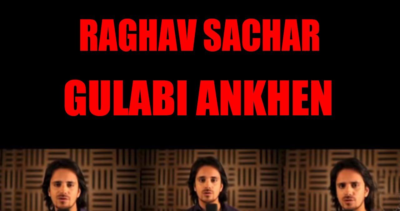 gulabi aankhein by raghav sachar mp3