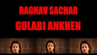 Gulabi Ankhen - Raghav Sachar I ArtistAloud