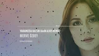 Merve Özbey - Yaramızda Kalsın (Akın Alkış Remix) Resimi