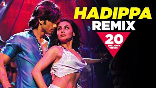 Repeat youtube video Remix: Hadippa Song | Dil Bole Hadippa | Shahid Kapoor | Rani Mukerji