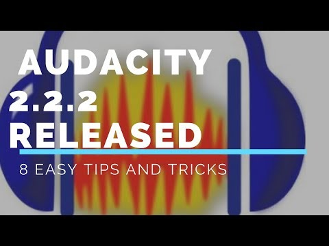 Audacity 2.2.2 Released: Did you get it yet?