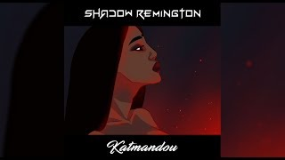 Shadow Remington - Katmandou