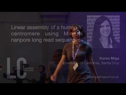 Karen Miga | Linear Assembly of a Human Y Centromere using MinION Nanopore Long Read Sequences