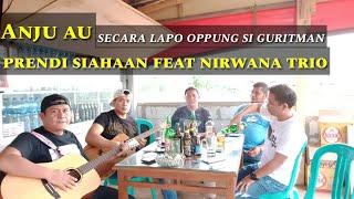 ANJU AU ( cover lagu prendi siahaan feat nirwana trio secara lapo).ciptaan bunthora situmorang