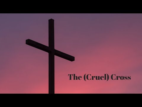 The (Cruel) Cross