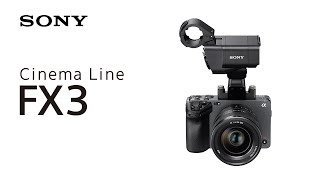 Introducing Cinema Line FX3 | Sony | α