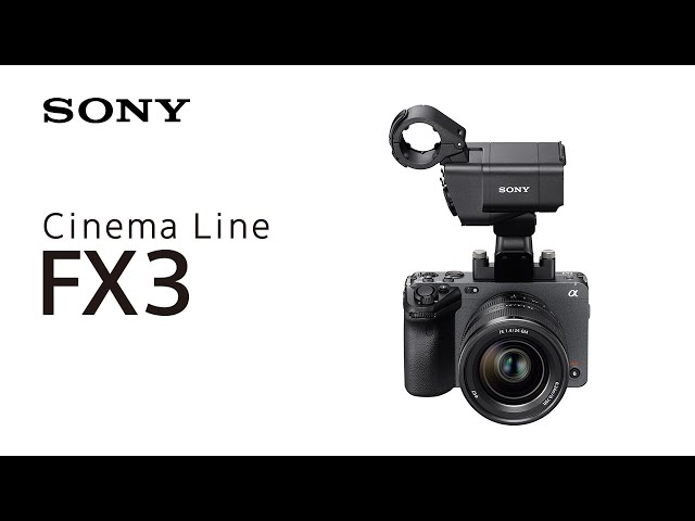 Introducing Cinema Line FX3   Sony   α