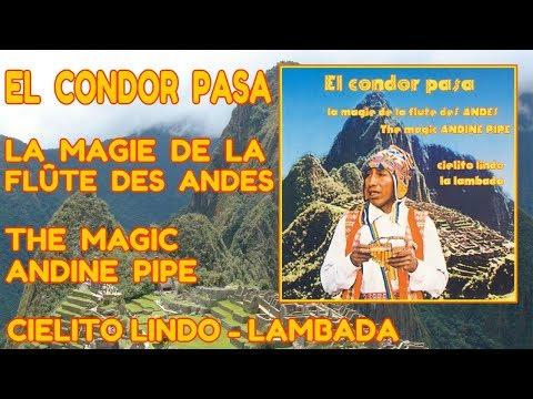 El Condor Pasa - La magie de la flûte des Andes - The Magic Pan Pipes of the Andes [Full Album]