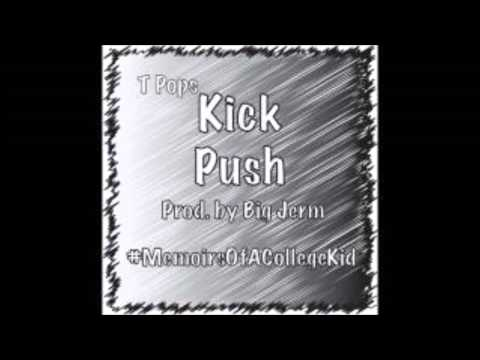 T Pops&T A C  M Kick Push Memories of A College Kid