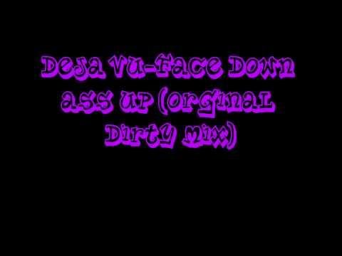 Deja Vu-Face Down Ass Up ( Orignal Dirty Mix ) ( Ultimate Clubland A Decade In Dance )