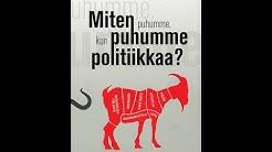 Studia Generalia: Miten puhumme, kun puhumme politiikkaa (24.9.2019)