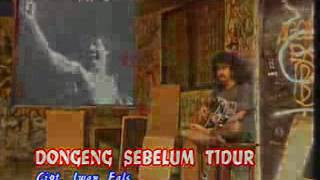 IWAN FALS - DONGENG SEBELUM TIDUR WITH LIRIK