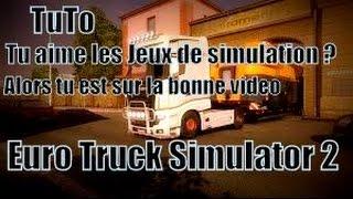 Comment Telecharger Euro Truc Simulator 2