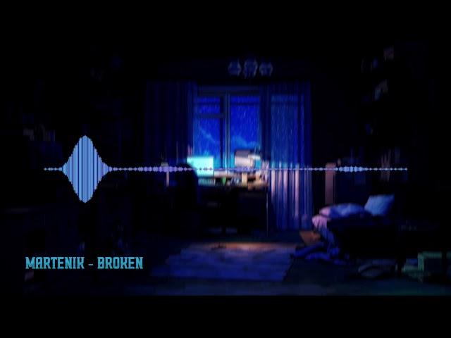MARTENIK - Broken