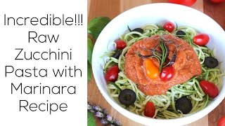 Incredible!!! Raw Zucchini Pasta With Marinara Sauce Recipe