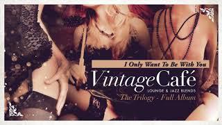 Vintage Café - The Trilogy of Lounge & Jazz Blends - Vol. 2