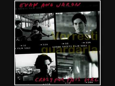Evan and Jaron - Crazy for This Girl [tradotto in italiano / italian translation]