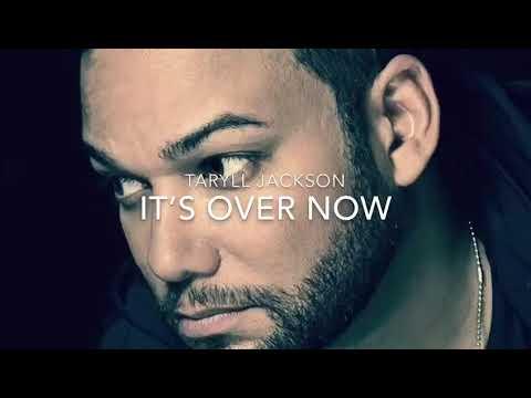 Taryll Jackson - It's Over Now