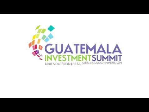 ¡Bienvenidos al Guatemala Investment Summit 2016!