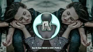 Bas Ek Baar REMiX || ANUPM | PUNU || [ Lyrics ]