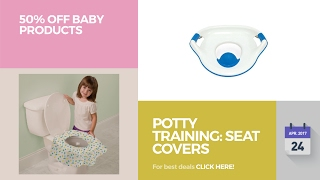 Potty Training: Seat Covers 50% Off Baby Products