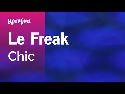 Karaoke Le Freak - Chic *