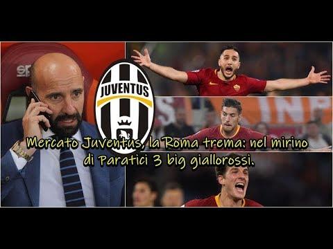 Mercato Juventus, la Roma trema: nel mirino di Paratici 3 big giallorossi.