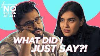 What Did I Just Say? ft. Surbhi Bagga | For No Reason At All | Abish Mathew