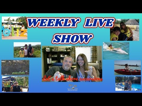 Weekly Live Show..Let's Talk Shore Excursions