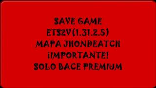 SAVE GAME ETS2 1.31.2.5 MAPA JHONDEATCH   BY TRUCK LIGTH SIMULATOR
