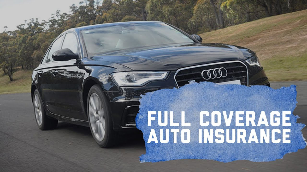 Full Coverage Auto Insurance Explained - YouTube