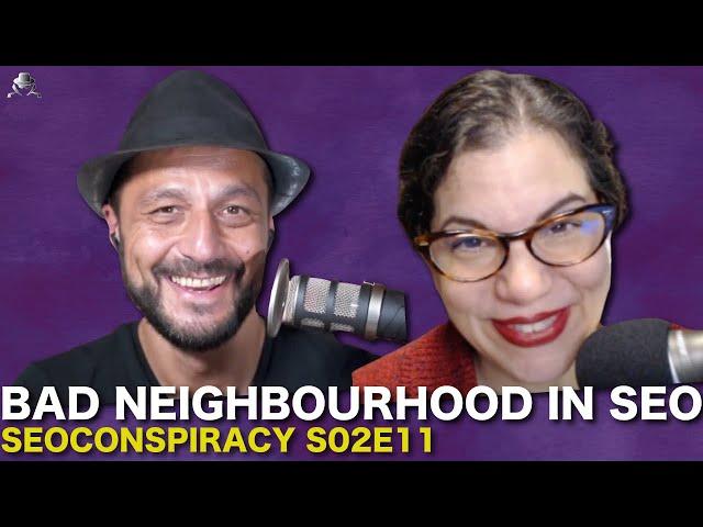 Bad Neighbourhood in SEO - S02E11