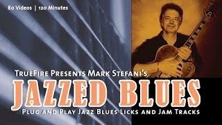 Jazzed Blues - Introduction - Mark Stefani