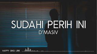 D'MASIV - Sudahi Perih Ini (Lirik)