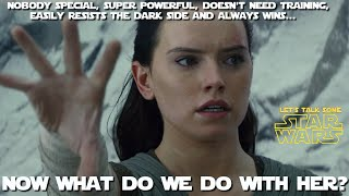 What should be done with Rey in Episode Nine?  (Let's Talk Some Star Wars)
