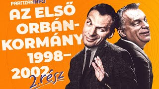 Az első Orbán-kormány 1998-2002 2. rész