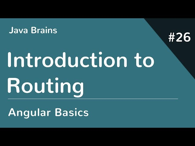Angular 6 Basics 26 - Introduction to Routing