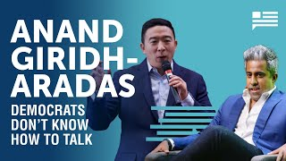 Anand Giridharadas: Democrats don't know how to talk