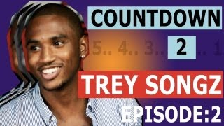Countdown to Trey Songz: Radio [Episode 2/5]