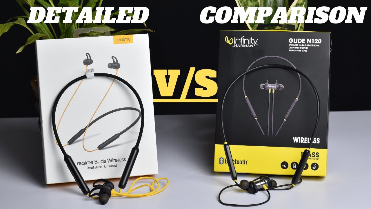 Detailed Comparison Of Realme Buds Wireless Vs Infinity Glide N120 Bluetooth Wireless Earphones Youtube
