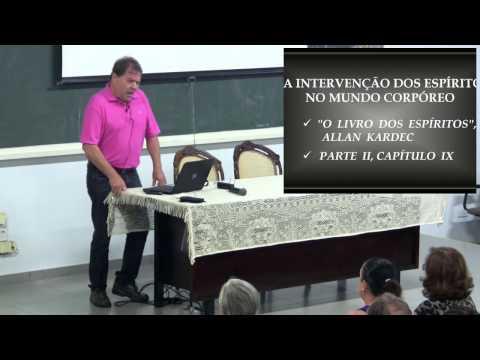 Intervenção dos Espíritos no Mundo Corpóreo - Eurípedes Alves da Silva (Palestra Espírita)