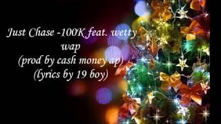 Just Chase -100k ft Fetty Wap Prod  by CashMoneyAP (Lyrical)