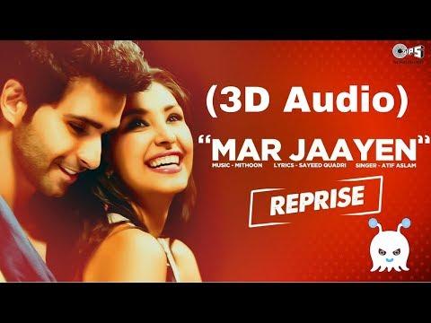 Atif Aslam   Mar Jaayen (Reprise)   3D Audio   Surround Sound   Use Headphones 👾