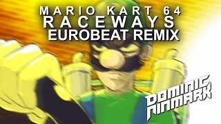 Mario Kart 64 - Raceways [Eurobeat Remix]