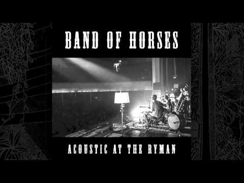 Band Of Horses - The Funeral (Acoustic At The Ryman)