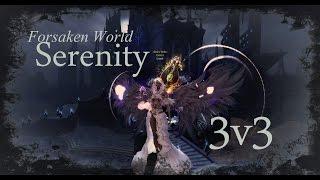 Serenity Forsaken World 3v3 #4